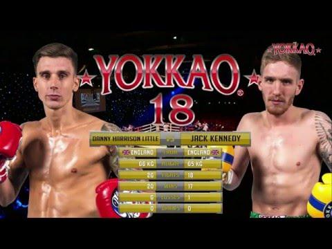 YOKKAO 18: Danny Harrison Little vs Jack Kennedy - Muay Thai YOKKAO UK Ranking -65kg