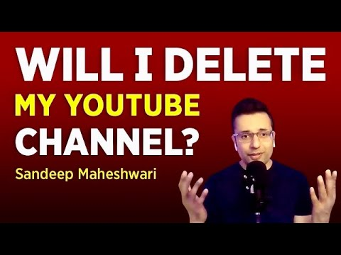 Will I DELETE my YouTube Channel?