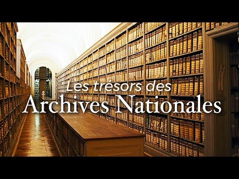 Les Trésors des Archives nationales | Documentaire