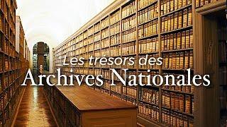 Les Trésors des Archives nationales | Documentaire