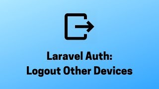 Laravel Auth: Logout Other Devices after Login