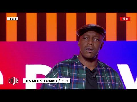 Youtube: Les mots d'Oxmo Puccino:«La Nuit» de SCH – Clique, 20h25 en clair sur CANAL+