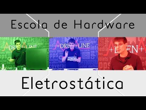 Eletricidade estática - Escola de Hardware Extra!