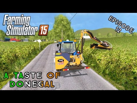 Let's Play Farming Simulator 2015 | A Taste of Donegal | Episode 12