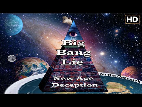 Flat Earth Truth of the Big Bang Lie & New Age Deception | Full Documentary