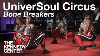 UniverSoul Circus - Bone Breakers   LIVE at The Kennedy Center