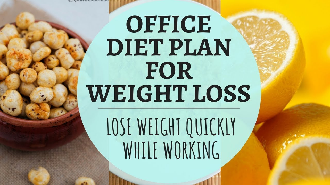 Weight Loss Diet Plan for Working People | Office Diet Plan | How to Lose Weight Fast while Working