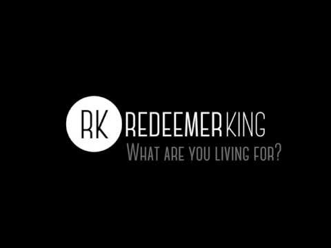 What are you living for? - Redeemer King - 03/07/2016 - Carl Beech