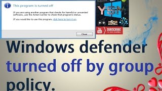 Windows defender turned off by group policy in windows 7