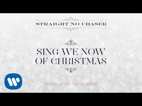 Download Straight No Chaser - Sing We Now Of Christmas[Official Audio]