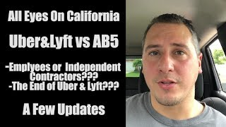 Uber/Lyft Drivers: Independent Contractor Or Employee Status With AB5 NEW UPDATES