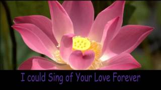I Could Sing of Your Love Forever ~ Hillsong Kids ~ Lyrics