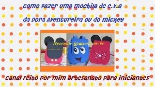 Como fazer  mochila de EVA da Dora Aventureira ou do Mickey e Minie