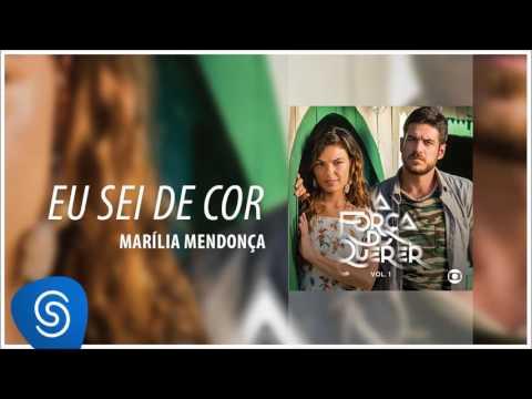 Marília Mendonça - Eu Sei De Cor A Força do Querer Vol. 1 Áudio