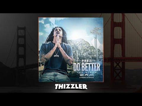 Prezi ft. Philthy Rich, OMB Peezy, Mozzy - Do Better [Remix] [Prod. Smackz] [Thizzler]
