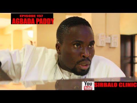 SIRBALO CLINIC - AGBADA PADDY (EPISODE 157)