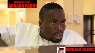SIRBALO CLINIC - AGBADA PADDY (EPISODE 157)