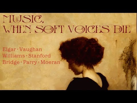 Music, When Soft Voices Die (English and Irish classical vocal music)