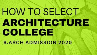 HOW TO SELECT ARCHITECTURE COLLEGE | TIPS TO SELECT ARCHITECTURE COLLEGE | B ARCH ADMISSION 2020