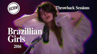 Brazilian Girls - Full Performance - Live on KCRW, 2016