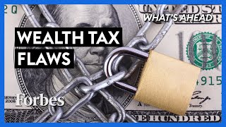 4 Wealth Tax Flaws That Will Do More Harm Than Good - Steve Forbes | What's Ahead | Forbes