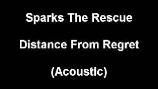 Watch Sparks The Rescue Distance From Regret video