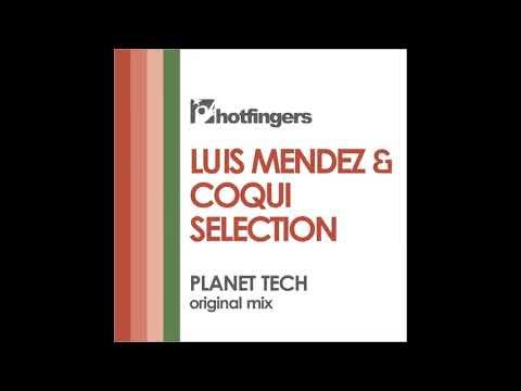 Luis Mendez, Coqui Selection - Planet Tech