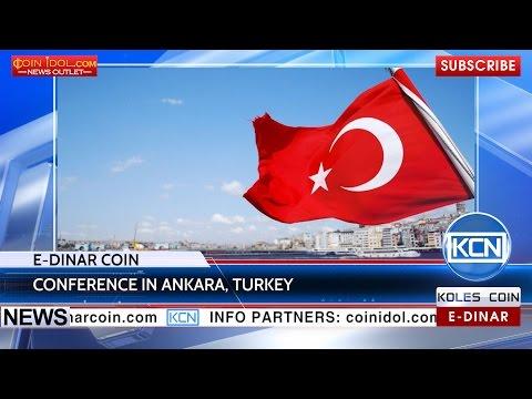 KCN: The E-Dinar Coin Conference in Ankara, Turkey