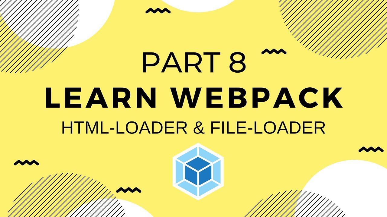 Learn Webpack Pt. 8: Html-loader, File-loader, & Clean-webpack