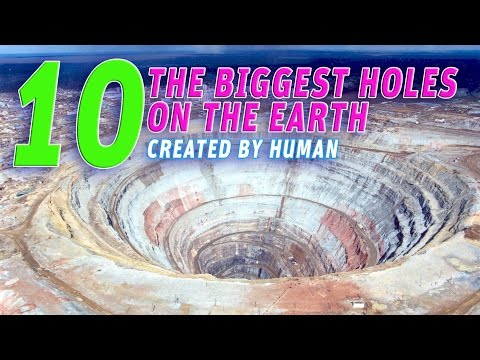 10 The Biggest Holes On The  Earth, Created by Human #Vendora