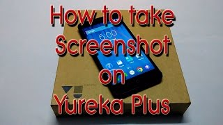 How to Take Screenshot on YU Yureka Plus YU5510
