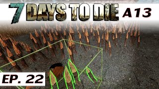 7 Days to Die alpha 13.6 - Ep 22 - Day 7 horde - single player gameplay - solo a13 - Let's Play