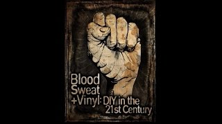 Blood, Sweat + Vinyl: DIY in the 21st Century - trailer