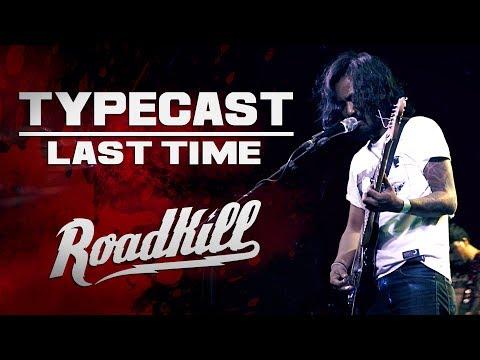 ROADKILL TOUR - TYPECAST - LAST TIME