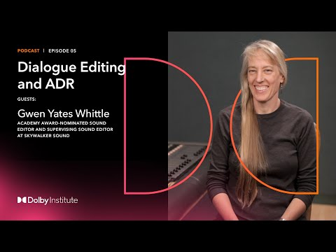 Conversations with Sound Artists: Dialogue Editing and ADR - Gwen Whittle | Podcast | Dolby