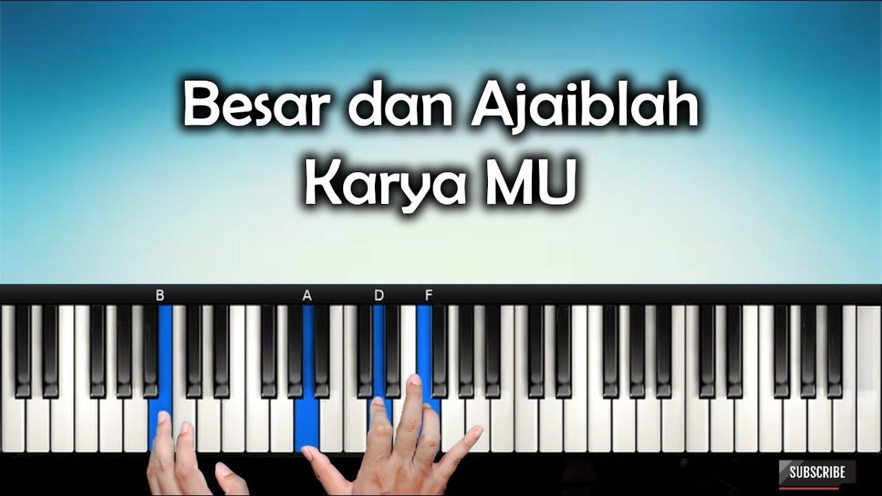 Download Tutorial Lagu BESAR DAN AJAIBLAH KARYAMU   Rohani Piano Keyboard