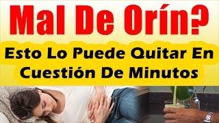 COMO QUITAR EL MAL DE ORIN RAPIDO Infeccion De Orina Remedios Caseros Rapidos QUE ES EL MAL DE ORIN