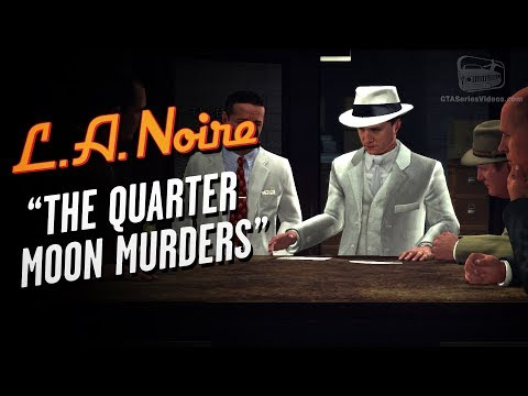 LA Noire Remaster - Case #15 - The Quarter Moon Murders (5 Stars)