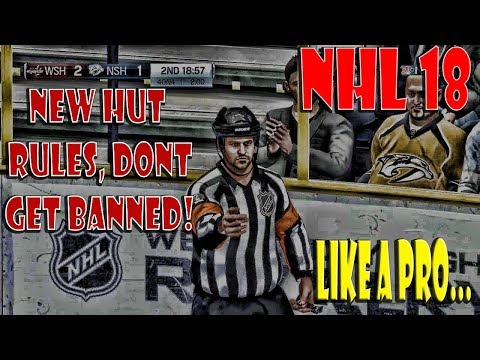 """NHL 18 FOLLOW THE HUT RULES OR GET BANNED """"LIKE A PRO"""""""