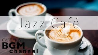 Jazz Cafe Music - Relaxing Jazz & Bossa Nova Music - Background Jazz Music
