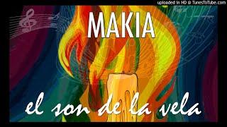 Makia - El son de la vela