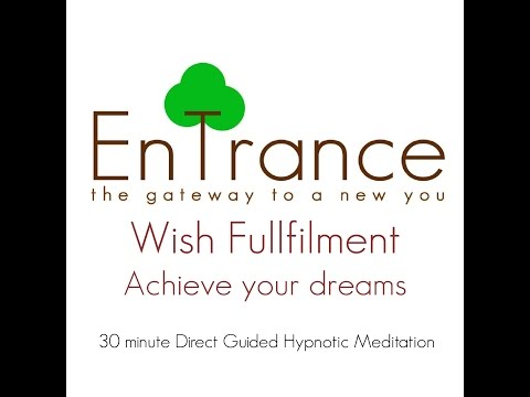 (30') Wish fulfillment - Achieve your dreams - Guided Self Help Hypnosis/Meditation.