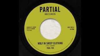 "Paul Fox - Wolf in Sheep Clothing - Partial Records 7"" PRTL7021"