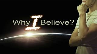 """Why I Believe: """"From, not Evolved"""""""