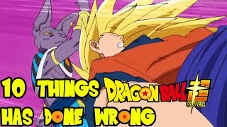 10 things dragon ball super has done wrong(so far)