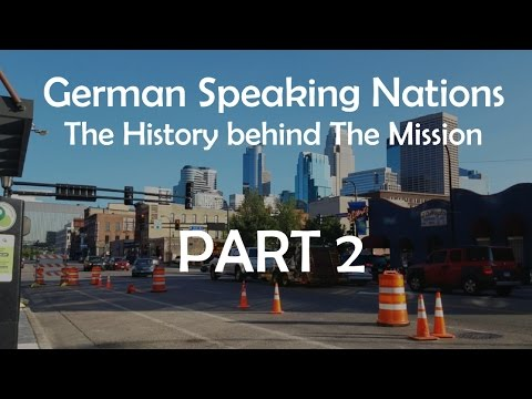 German Speaking Nations: The History behind The Mission  Pt. 2
