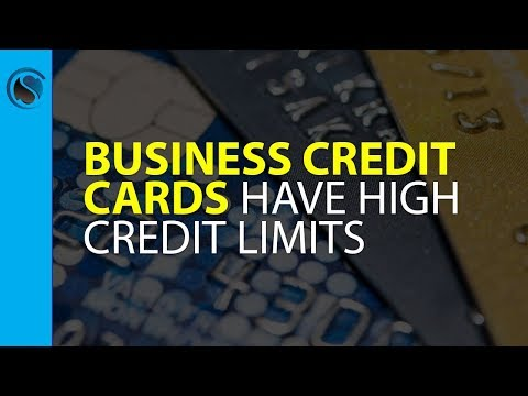 Business Credit Cards Have High Credit Limits