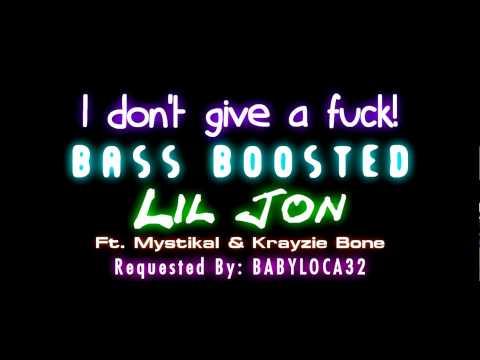 I Dont Give A Fuck  Lil Jon Ft Mystikal & Krayzie Bone BASS BOOSTED