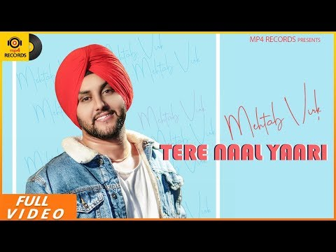 Mehtab Virk - Tere Naal Yaari (Full Video) | Jassi X |  Latest Punjabi Songs 2019 | Mp4 Records