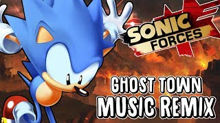~Through Hell And Back~ Ghost Town | Sonic Forces Remix